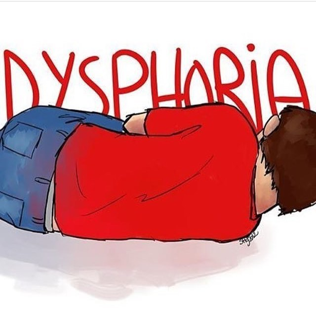 Dysphoria